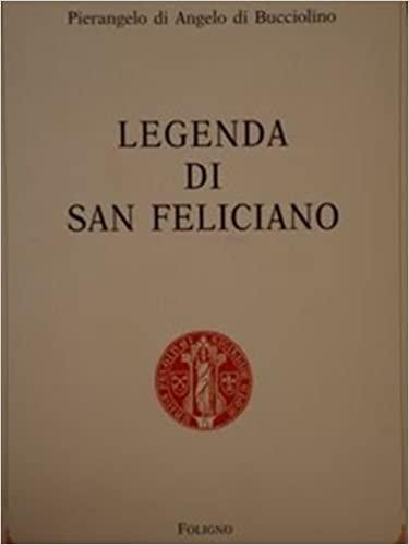 Pierangiolo di Angelo di Buccilino, Legenda di San Felicianoo
