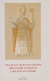 Ludovico Jacobilli, Vita di San Feliciano martire, vescovo e protettore di Foligno, Foligno 2002 (supplemento n. 3)